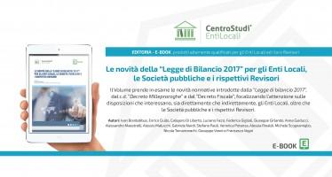 """Nuovo ebook CSEL – Le novità della """"Legge di Bilancio 2017"""" per gli Enti Locali, le Società pubbliche e i rispettivi Revisori"""