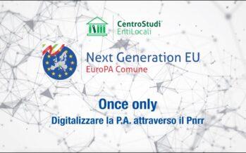 """Once only: digitalizzare la P.A. attraverso il """"Pnrr"""""""